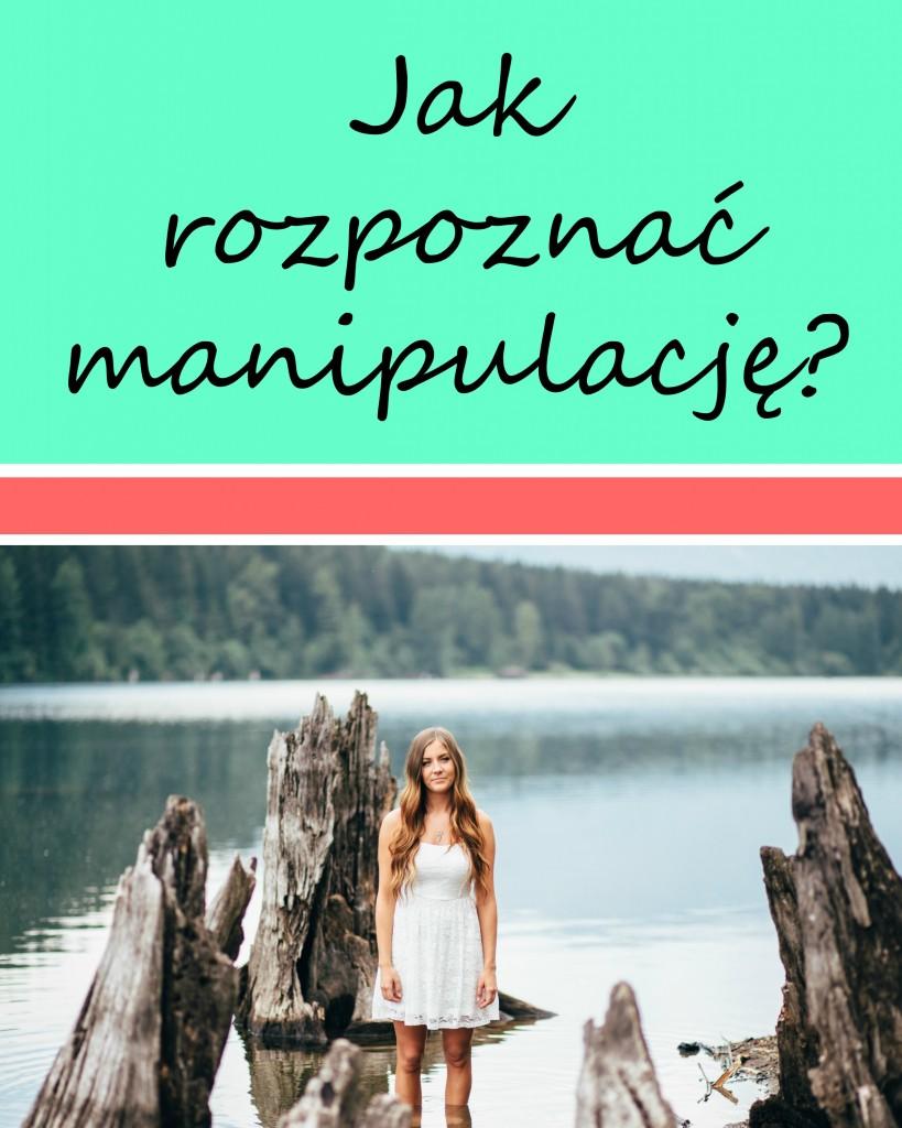 jak rozpoznać manipulację